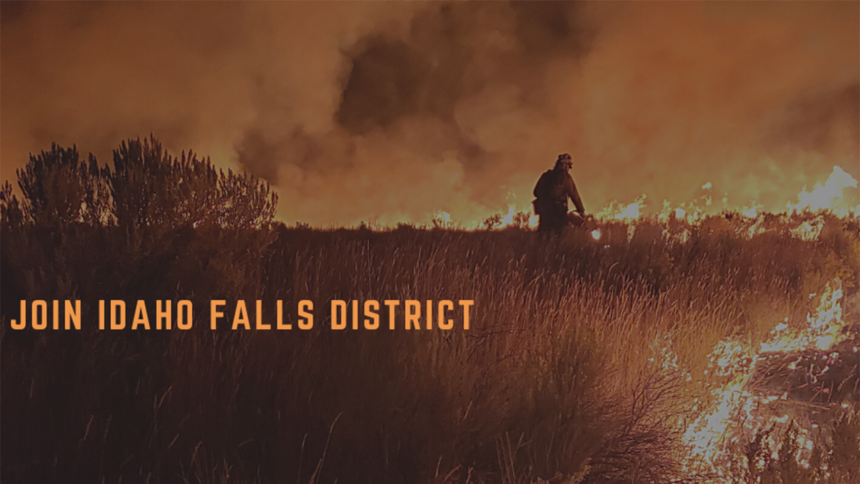 BLM Idaho Falls District hiring wildland firefighters for 2021